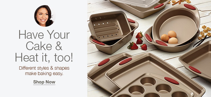 Have Your Cake and Heat it, too! Different styles and shapes make baking easy, Shop Now