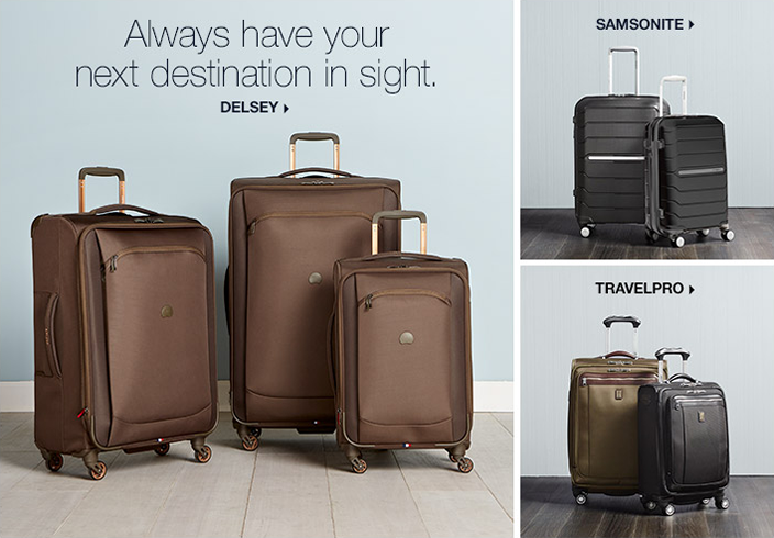 Always have you next destination in sight, Delsey, Samsonite, Travelpro