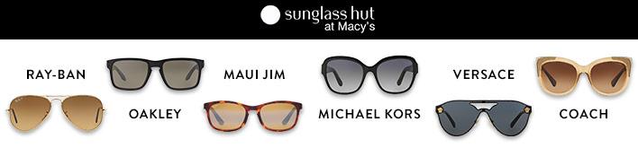 Sunglass hut at Macy's Ray-Ban, Oakley, Maui Jim, Michael Kors, Versace, Coach