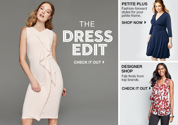 The Dress Edit, Check it Out, Petite Plus, Fashion-forward styles for your petite frame, Shop now, Designer Shop, Fab finds from top brands, Check it Out