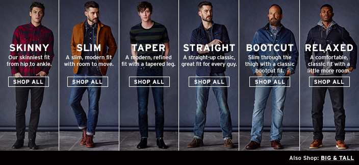 Skinny, Slim, Taper, Straight, Bootcut, Relaxed, Shop All, Also Shop: Big & Tall