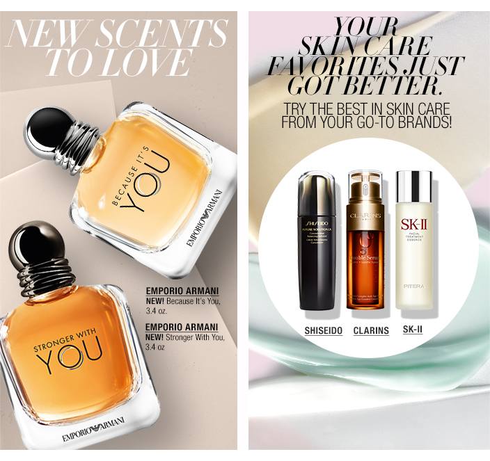 New Scents to Love, Emporio Armani, Your Skin Care Favorites Just got Better, Try the Best in Skin Care From Your go-to Brands! Shiseido, Clarins, SK-ll