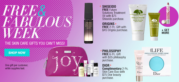 Free and Fabulous Week, The Skin care Gifts you Can't Miss! Shop now Shiseido, Origins, Philosophy, Dior