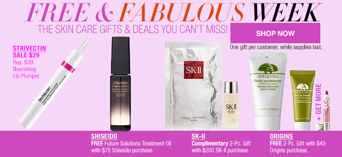 Free and Fabulous Week, The Skin care Gifts you Can't Miss! Shop now, Strivectin, Shiseido, SK-ll, Origins