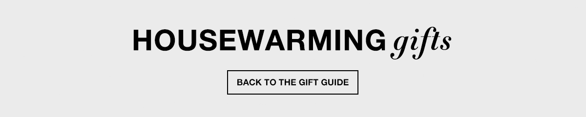 Housewarming gifts, Back to The Gift Guide