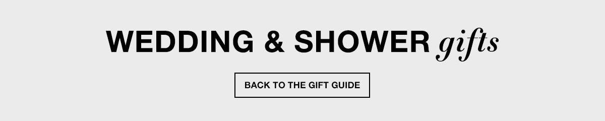 Wedding and Shower gifts, Back to The Gift Guide