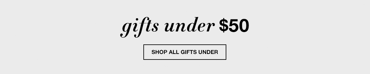 Gifts Under $50, Shop all Gifts Under