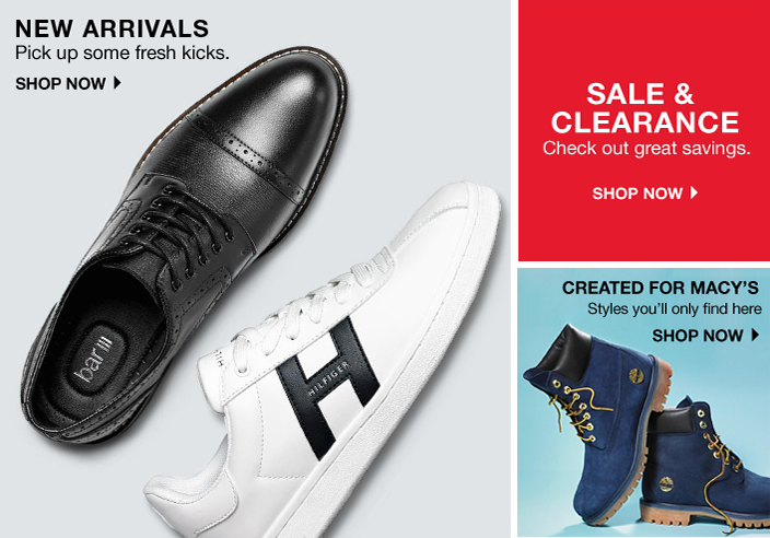 New Arrivals Pick up some fresh kicks, Shop now, Sale and Clearance Check out great savings, Shop now, Created for Macy's Styles you'll only find here, Shop now