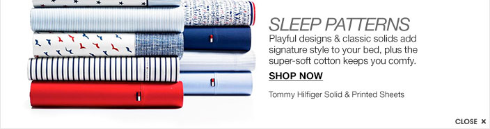 SLEEP PATTERNS playful designs and classic solids add signature style to your bed, plus the super soft cotton keeps you comfy. Tommy Hilfiger solid and printed sheets.