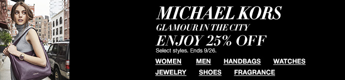 Michael Kors, Glamour in The City, Enjoy 25 percent Off, Select styles, Ends 9/26, Women, Men, Handbags, Watches, Jewelry, Shoes, Fragrance
