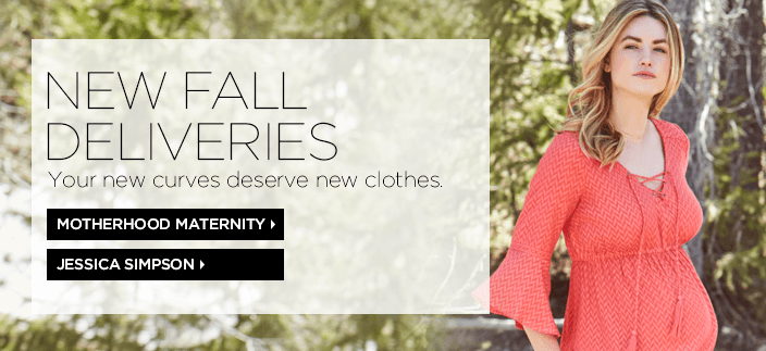 New Fall Deliveries, You new curves deserve new clothes, Motherhood Maternity, Jessica Simpson