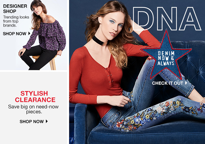 Designer Shop, Trending looks from top brands, Shop Now, Stylish Clearance, Save big on need-now Pieces, Shop Now, DNA, Denim Now and Always, Check it Out