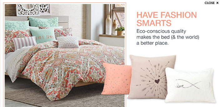 Have fashion smart- Eco-conscious quality makes the bed ( and the world) a better place.
