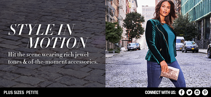 Style in Motion, Hit the scene wearing rich jewel tones and of-the-moment accessories, Plus Sizes, Petite