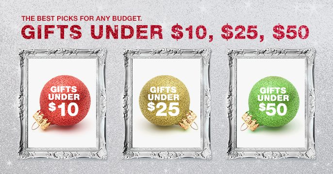 The Best Picks for Any Budget, Gifts Under $10, $25, $50
