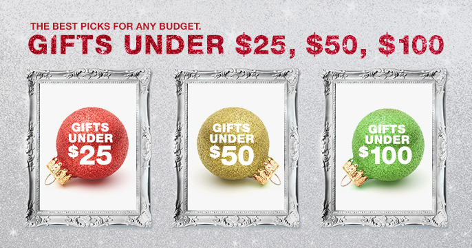 The Best Picks for any Budget, Gifts Under $25, $50, $100