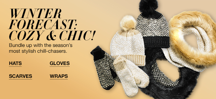 Winter Forecast: Bundle up with the season's most stylish chill-chasers, Hats, Gloves, Scarves, Wraps