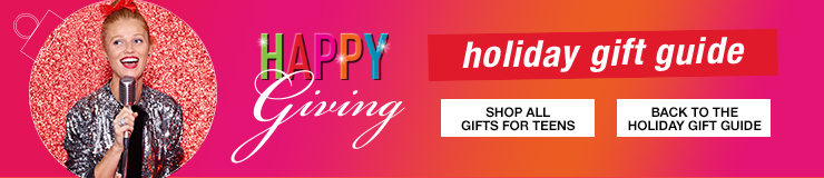 Happy Giving, Holiday Gift Guide, Shop All Gifts for Teens, Back to the Holiday Gift Guide