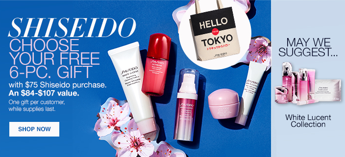 Shiseido Choose Your Free 6-Piece Gift, with $75 Shiseido purchase, An $84-$107 value, One gift per customer, while supplies last, Shop now, May We Suggest, White Lucent Collection