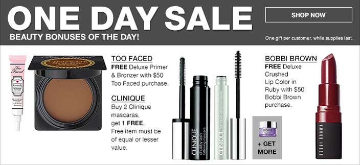 One Day Sale, Beauty Bonuses of The Day! Shop now, One gift per customer, while supplies last, Too Faced, Clinique, Bobbi Brown