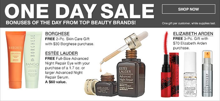 One Day Sale, Bonuses of The Day From Top Beauty Brands! One gift per customer, while supplies last, Shop now, Borghese, Estee Lauder, Elizabeth Arden