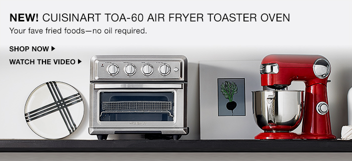 New! Cuisinart Toa-60 Air Fryer Toaster Oven, Your fave fried foods—no oil required, Shop Now, Watch The Video