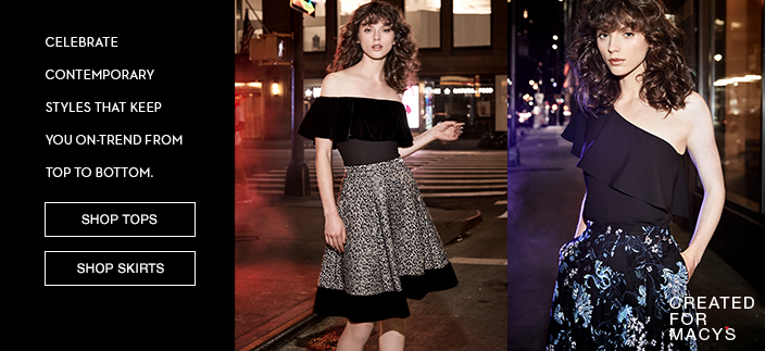 Celebrate Contemporary Styles That Keep you on-Trend from top to Bottom, Shop Tops, Shop Skirts