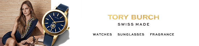 Tory Burch, Swiss Made, Watches, Sunglasses, Fragrance