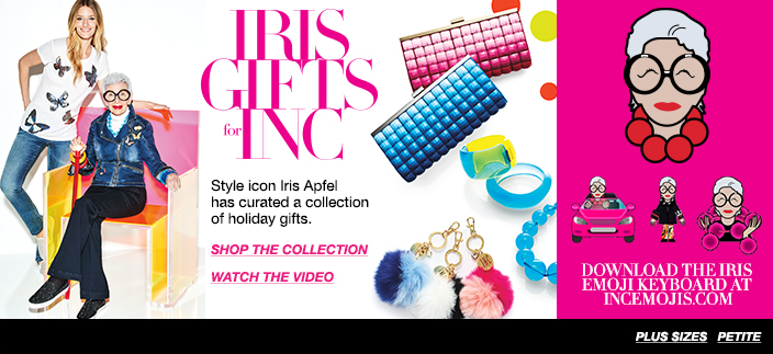 Iris Gifts for INC, Style icon Iris Apfel has curated a collection of holiday gifts, Shop The Collection, Watch The Video, Plus Sizes, Petite