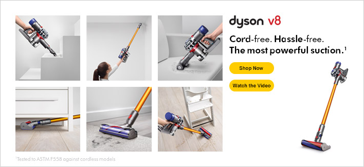 Dyson v8, Cord-free, Hassle, free, The most powerful suction, Shop Now, Watch the Video