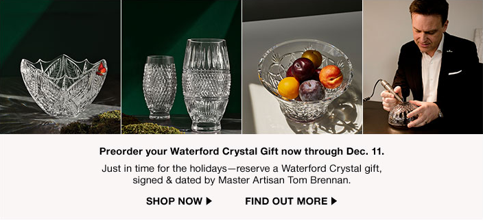 Preorder your Waterford Crystal Gift now through Dec. 11, Shop now, Find out More