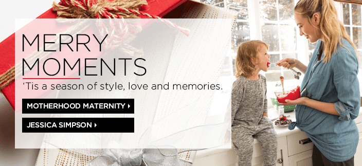 Merry Moments, 'Tis a season of style, love and memories, Motherhood Maternity, Jessica Simpson