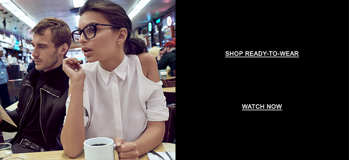 Shop Ready-to-Wear, Watch Now