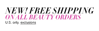 New! Free Shipping on all Beauty Orders, U.S only, exclusions