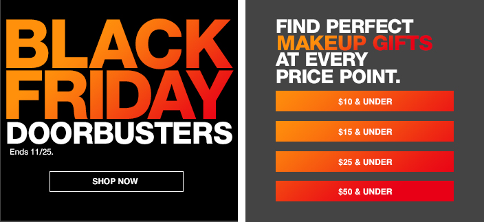 Black Friday Doorbusters, Shop now, Find Perfect Skin Care Gifts at Every Price Point, $10 and Under, $15 and Under, $25 and Under, $50 and Under