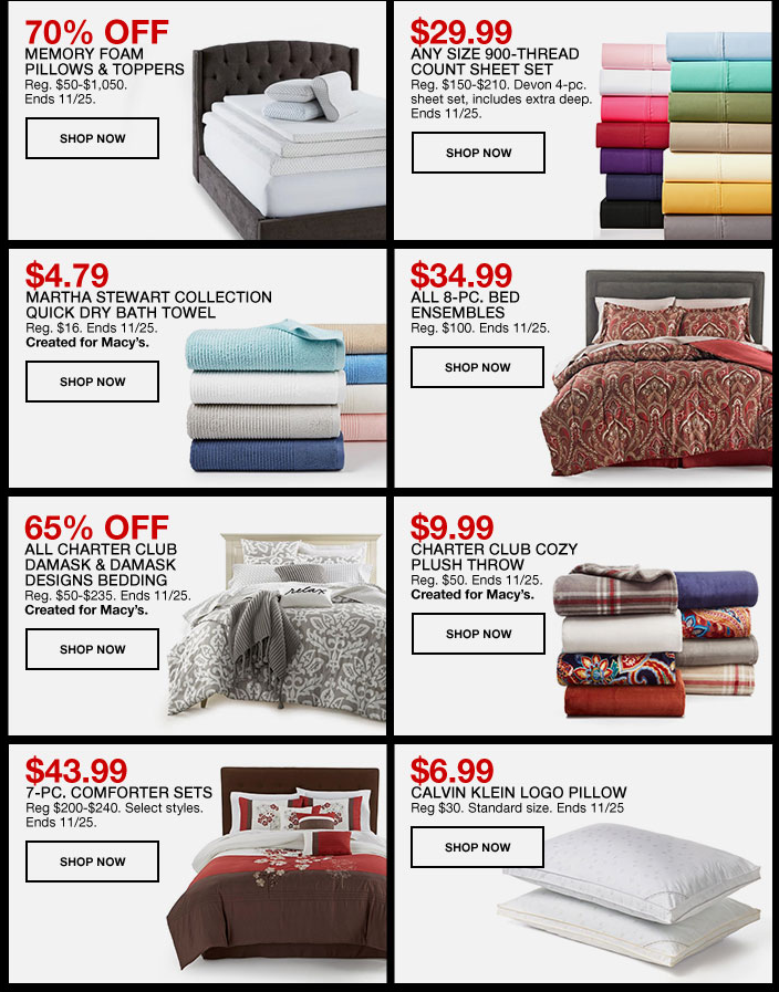 70 percent Off Memory Foam Pillows and Toppers, Shop Now, $29.99, Any Size 900-Thread Count Sheet Set, Shop Now, $4.79, Martha Stewart Collection Quick Dry Bath Towel, Shop Now, $34.99, All 8-Piece, Bed Ensembles, Shop Now, 65 percent Off, All Charter