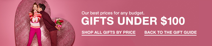 Our best prices for any budget, Gifts Under $100, Shop All Gifts By Price, Back to The Gift Guide