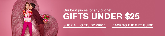 Our best prices for any budget, Gifts Under $25, Shop All Gifts By Price, Back to The Gift Guide