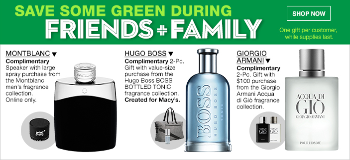 Save Some Green During, Friends + Family, Montablanc, Hugo Boss, Giorgio, One gift per customer, while supplies last, Shop now