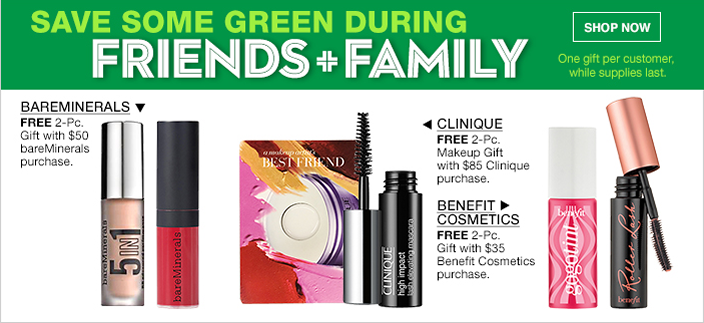 Save Some Green During, Friends + Family, Shop now, One gift per customer, while supplies last, Bareminerals, Clinique, Benefit Cosmetics
