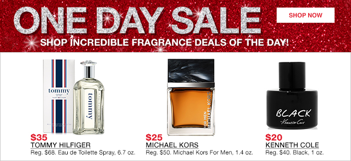 One Day Sale, Shop Incredible Fragrance Delas of the Day! Shop now, $35 Tommy Hilfiger, $25 Michael Kors, $20 Kenneth Cole