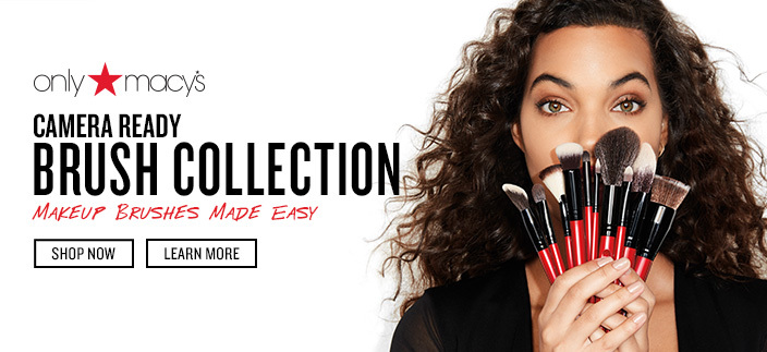 Only Macy's Camera Ready, Brush Colleciton, Makeup Brushes Made Easy, Shop now, Learn More