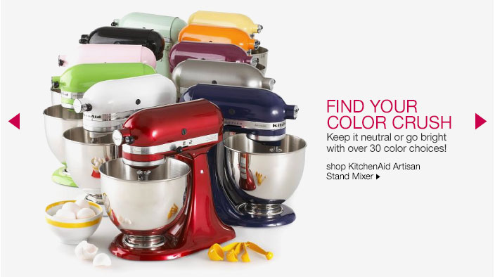 find your color crush. keep it neutral or go bright with over 30 color choices!