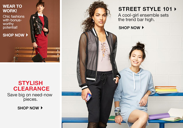 Wear to Work! Chic fashions with bonus-worthy potential! Shop now, Stylish Clearance, Shop now, Street Style 101, Shop now