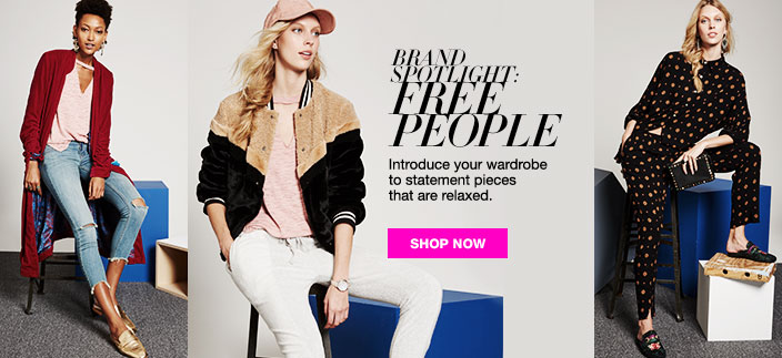 BRAND SPOTLIGHT: FREE PEOPLE. Introduce your wardrobe to statement pieces that are relaxed.