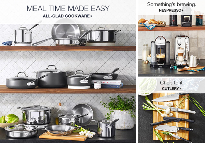 Meal Time Made Easy, All-Clad Cookware, Something's brewing, Nespresso, Chop to it, Cutlery