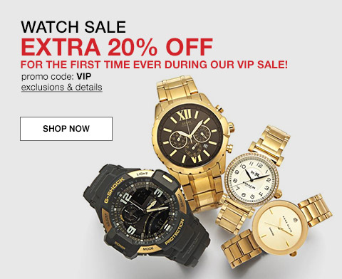 watch sale extra twenty percent off for the first time ever during our vip sale, promo code vip