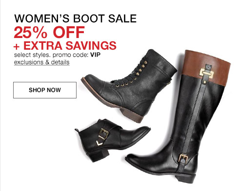 womens boot sale, twenty five percent off and extra savings select styles promo code vip