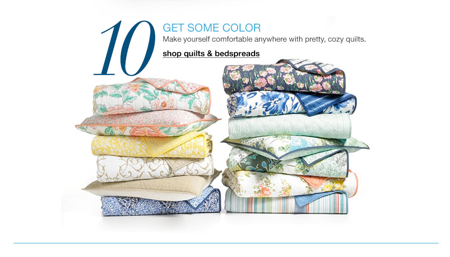 Get some color - Make yourself comfortable anywhere with pretty, cozy quilts.