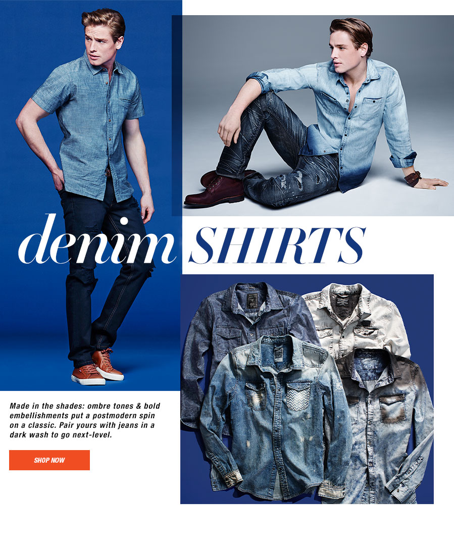 denim Shirts. Made in the shades, ombre tones and bold embellishments put a postmodern spin on a classic. Pair yours with jeans in a dark wash to go next level.